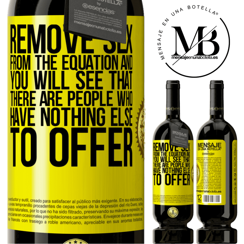 29,95 € Free Shipping   Red Wine Premium Edition MBS® Reserva Remove sex from the equation and you will see that there are people who have nothing else to offer Yellow Label. Customizable label Reserva 12 Months Harvest 2013 Tempranillo