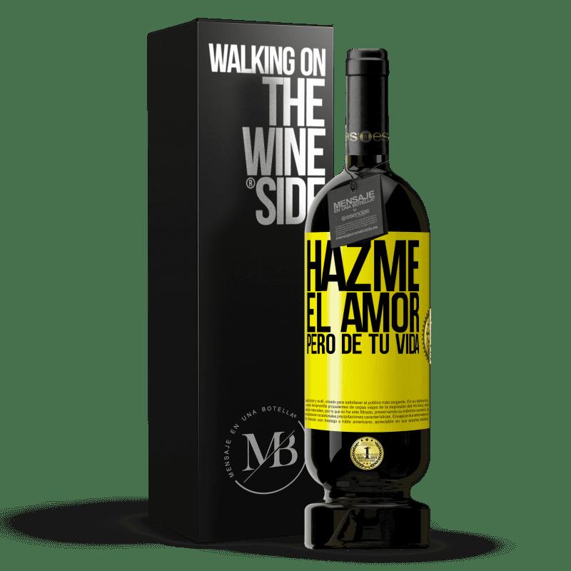 29,95 € Envoi gratuit   Vin rouge Édition Premium MBS® Reserva Fais-moi l'amour, mais de ta vie Étiquette Jaune. Étiquette personnalisable Reserva 12 Mois Récolte 2013 Tempranillo