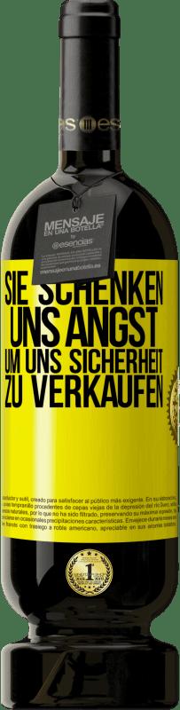 29,95 € Kostenloser Versand | Rotwein Premium Edition MBS® Reserva Sie geben uns Angst, uns Sicherheit zu verkaufen Gelbes Etikett. Anpassbares Etikett Reserva 12 Monate Ernte 2013 Tempranillo