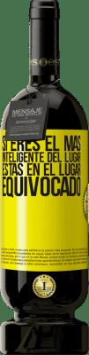 29,95 € Envío gratis | Vino Tinto Edición Premium MBS® Reserva Si eres el más inteligente del lugar, estas en el lugar equivocado Etiqueta Amarilla. Etiqueta personalizable Reserva 12 Meses Cosecha 2013 Tempranillo
