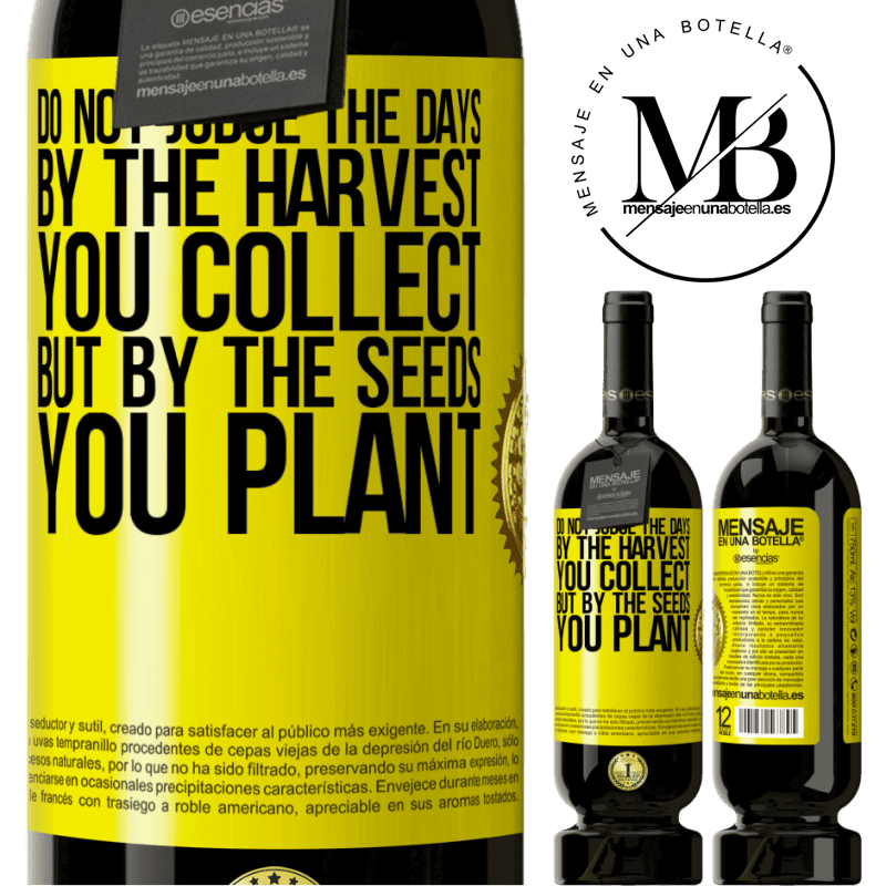 29,95 € Free Shipping | Red Wine Premium Edition MBS® Reserva Do not judge the days by the harvest you collect, but by the seeds you plant Yellow Label. Customizable label Reserva 12 Months Harvest 2013 Tempranillo