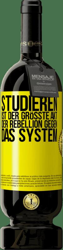 29,95 € Kostenloser Versand | Rotwein Premium Edition MBS® Reserva Studieren ist der größte Akt der Rebellion gegen das System Gelbes Etikett. Anpassbares Etikett Reserva 12 Monate Ernte 2013 Tempranillo