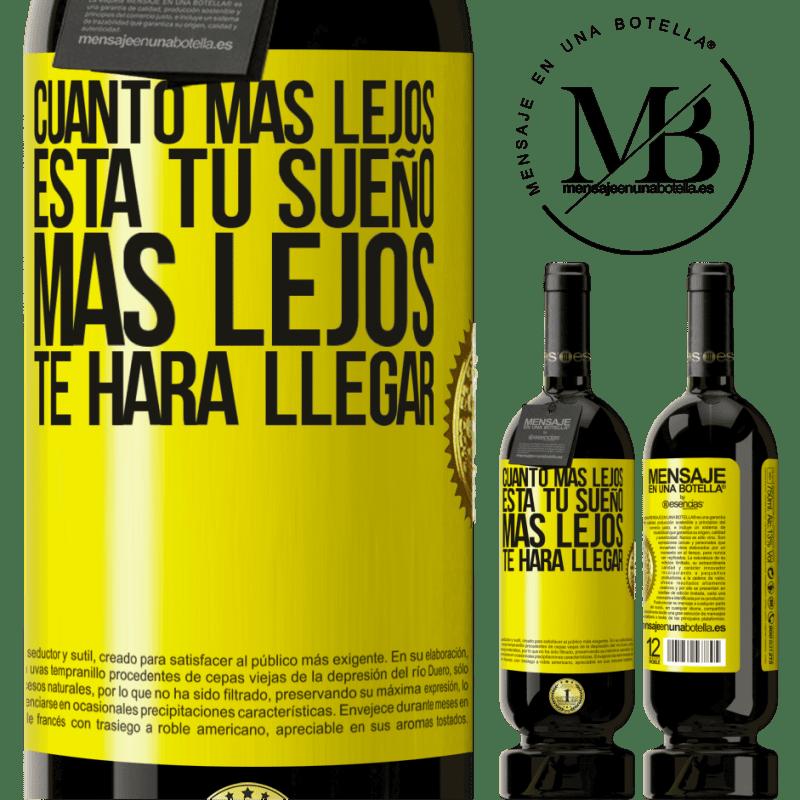 29,95 € Envoi gratuit | Vin rouge Édition Premium MBS® Reserva Plus votre rêve est éloigné, plus il vous mènera loin Étiquette Jaune. Étiquette personnalisable Reserva 12 Mois Récolte 2013 Tempranillo