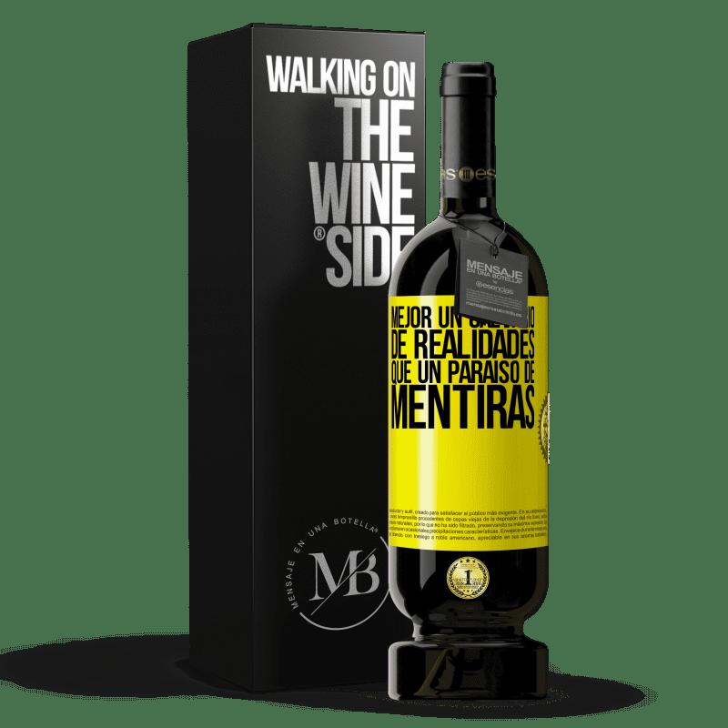 29,95 € Envoi gratuit   Vin rouge Édition Premium MBS® Reserva Mieux vaut une épreuve de réalités qu'un paradis de mensonges Étiquette Jaune. Étiquette personnalisable Reserva 12 Mois Récolte 2013 Tempranillo