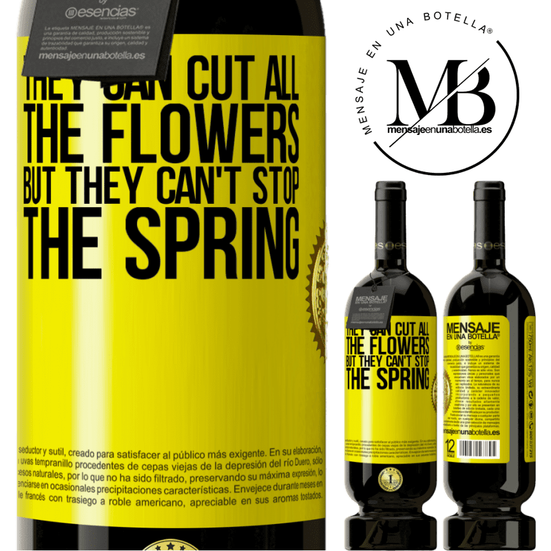 29,95 € Free Shipping | Red Wine Premium Edition MBS® Reserva They can cut all the flowers, but they can't stop the spring Yellow Label. Customizable label Reserva 12 Months Harvest 2013 Tempranillo