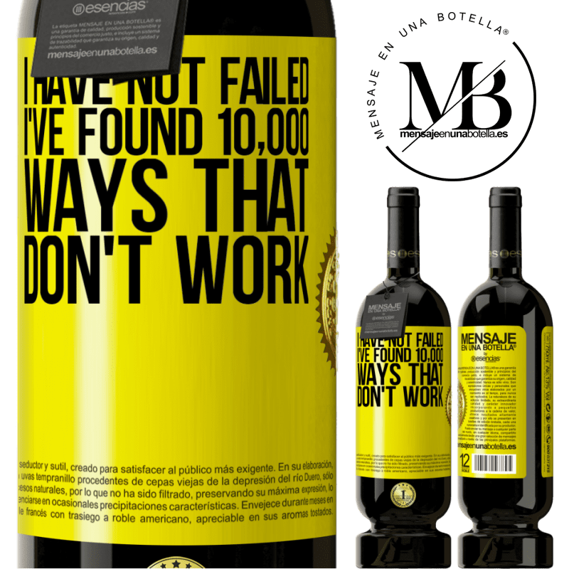 29,95 € Free Shipping   Red Wine Premium Edition MBS® Reserva I have not failed. I've found 10,000 ways that don't work Yellow Label. Customizable label Reserva 12 Months Harvest 2013 Tempranillo