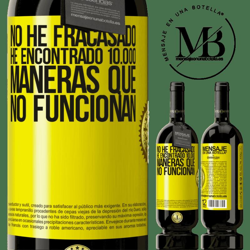 29,95 € Envoi gratuit   Vin rouge Édition Premium MBS® Reserva Je n'ai pas échoué. J'ai trouvé 10 000 façons qui ne fonctionnent pas Étiquette Jaune. Étiquette personnalisable Reserva 12 Mois Récolte 2013 Tempranillo