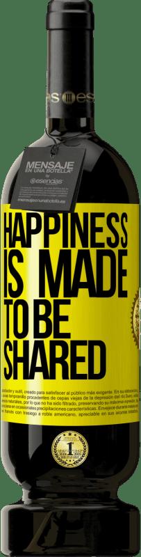 29,95 € | Red Wine Premium Edition MBS Reserva Happiness is made to be shared Yellow Label. Customizable label I.G.P. Vino de la Tierra de Castilla y León Aging in oak barrels 12 Months Harvest 2016 Spain Tempranillo