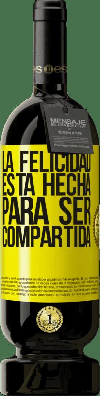 29,95 € Envío gratis | Vino Tinto Edición Premium MBS® Reserva La felicidad está hecha para ser compartida Etiqueta Amarilla. Etiqueta personalizable Reserva 12 Meses Cosecha 2013 Tempranillo