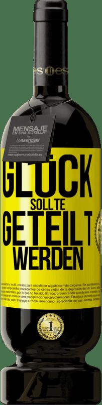 29,95 € Kostenloser Versand | Rotwein Premium Edition MBS® Reserva Glück soll geteilt werden Gelbes Etikett. Anpassbares Etikett Reserva 12 Monate Ernte 2013 Tempranillo