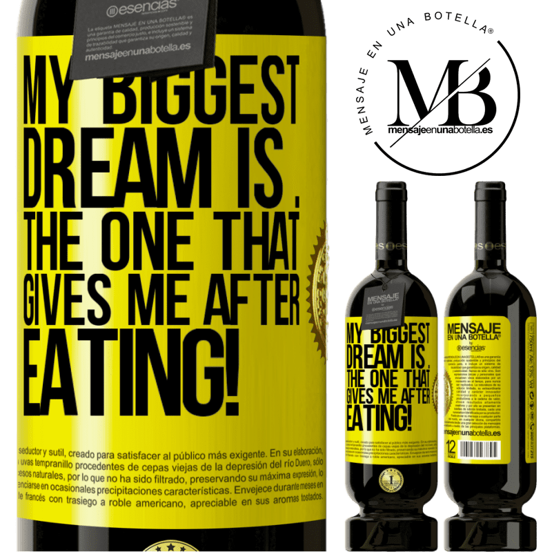 29,95 € Free Shipping | Red Wine Premium Edition MBS® Reserva My biggest dream is ... the one that gives me after eating! Yellow Label. Customizable label Reserva 12 Months Harvest 2013 Tempranillo