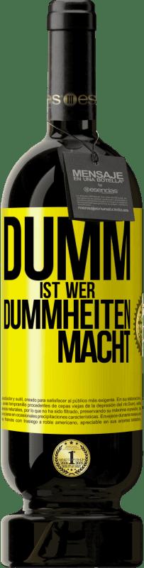 29,95 € Kostenloser Versand | Rotwein Premium Edition MBS® Reserva Narr ist derjenige, der Unsinn macht Gelbes Etikett. Anpassbares Etikett Reserva 12 Monate Ernte 2013 Tempranillo