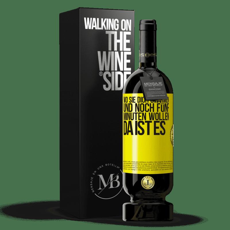 29,95 € Kostenloser Versand | Rotwein Premium Edition MBS® Reserva Wo sie dich umarmen und noch fünf Minuten wollen, da ist es Gelbes Etikett. Anpassbares Etikett Reserva 12 Monate Ernte 2013 Tempranillo