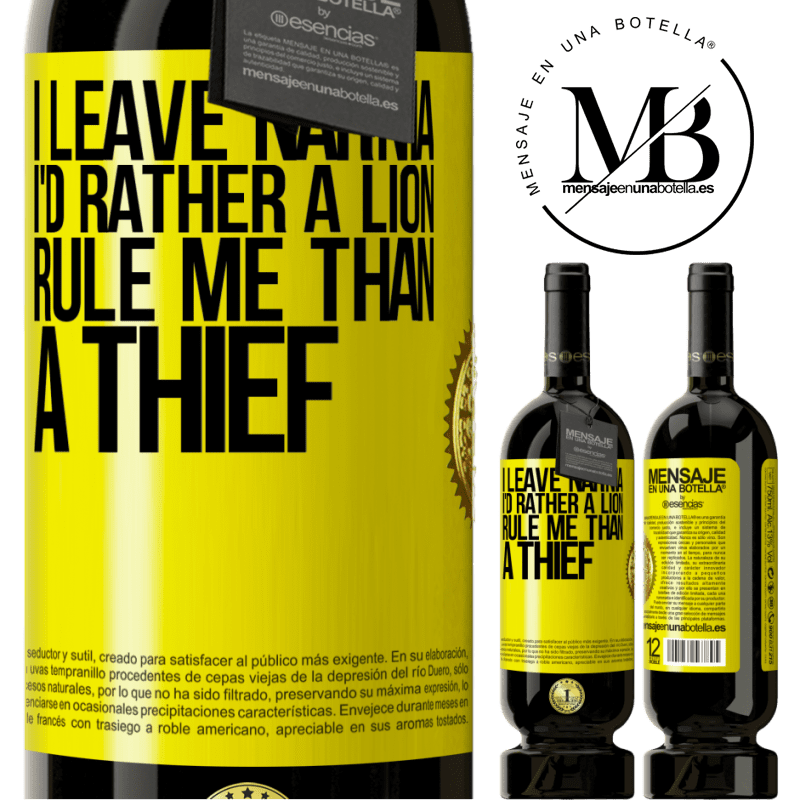 29,95 € Free Shipping | Red Wine Premium Edition MBS® Reserva I leave Narnia. I'd rather a lion rule me than a thief Yellow Label. Customizable label Reserva 12 Months Harvest 2013 Tempranillo