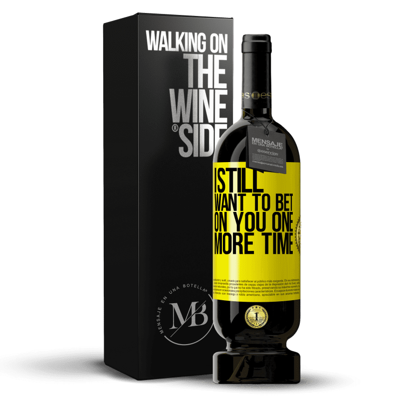 29,95 € Free Shipping | Red Wine Premium Edition MBS® Reserva I still want to bet on you one more time Yellow Label. Customizable label Reserva 12 Months Harvest 2013 Tempranillo