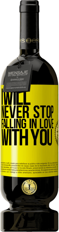 19,95 € | Red Wine Premium Edition RED MBS I will never stop falling in love with you Yellow Label. Customized label I.G.P. Vino de la Tierra de Castilla y León Aging in oak barrels 12 Months Spain Tempranillo