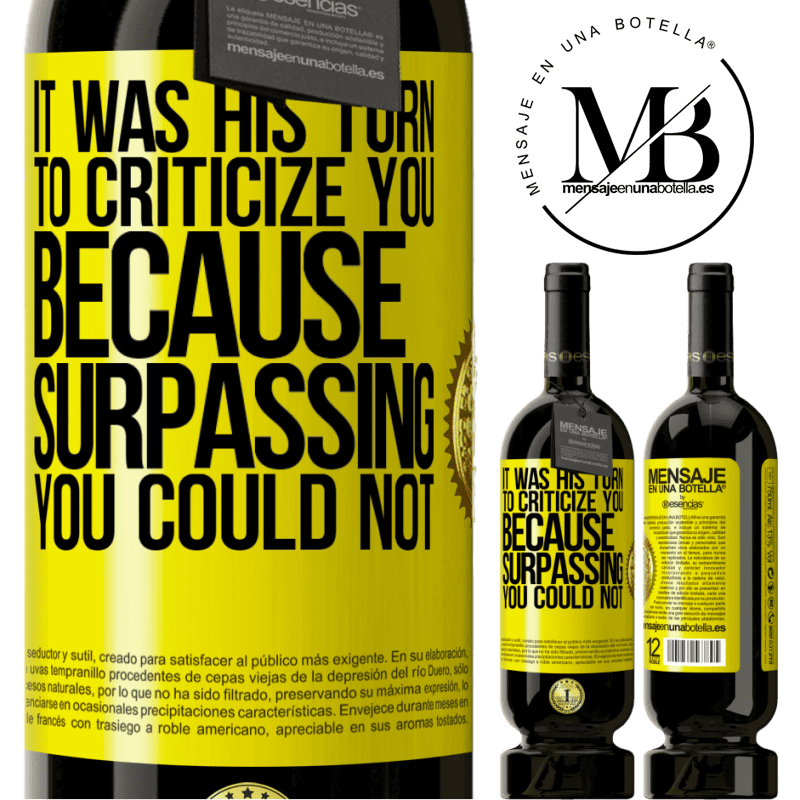 29,95 € Free Shipping   Red Wine Premium Edition MBS® Reserva It was his turn to criticize you, because surpassing you could not Yellow Label. Customizable label Reserva 12 Months Harvest 2013 Tempranillo