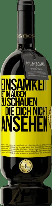 29,95 € Kostenloser Versand | Rotwein Premium Edition MBS® Reserva Einsamkeit schaut in Augen, die dich nicht ansehen Gelbes Etikett. Anpassbares Etikett Reserva 12 Monate Ernte 2013 Tempranillo