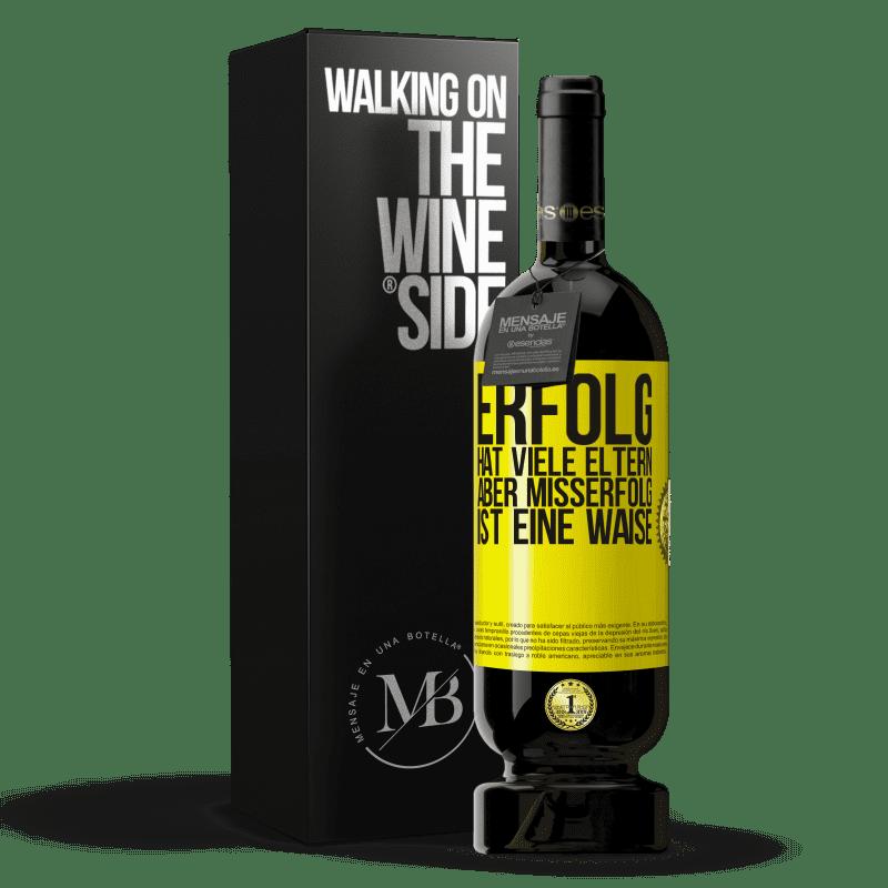 29,95 € Kostenloser Versand | Rotwein Premium Edition MBS® Reserva Erfolg hat viele Eltern, aber Misserfolg ist eine Waise Gelbes Etikett. Anpassbares Etikett Reserva 12 Monate Ernte 2013 Tempranillo