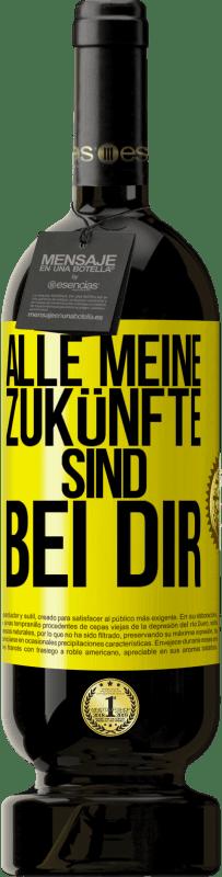 29,95 € Kostenloser Versand | Rotwein Premium Edition MBS® Reserva Alle meine Zukünfte sind bei dir Gelbes Etikett. Anpassbares Etikett Reserva 12 Monate Ernte 2013 Tempranillo