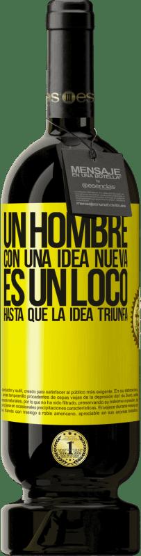«Un hombre con una idea nueva es un loco hasta que la idea triunfa» Edición Premium MBS® Reserva