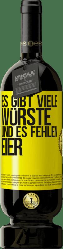 29,95 € Kostenloser Versand | Rotwein Premium Edition MBS® Reserva Es gibt viele Würste und es fehlen Eier Gelbes Etikett. Anpassbares Etikett Reserva 12 Monate Ernte 2013 Tempranillo
