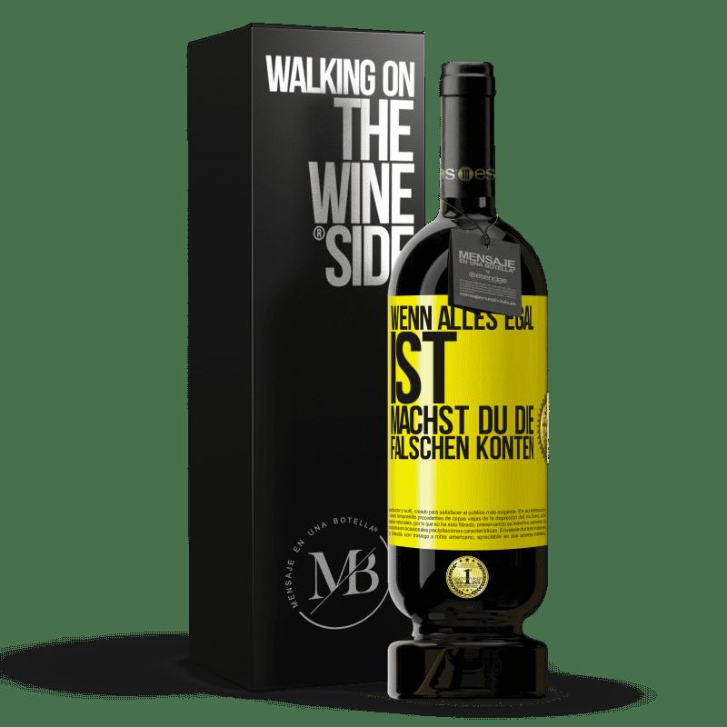 29,95 € Kostenloser Versand   Rotwein Premium Edition MBS® Reserva Wenn alles egal ist, machst du die falschen Konten Gelbes Etikett. Anpassbares Etikett Reserva 12 Monate Ernte 2013 Tempranillo