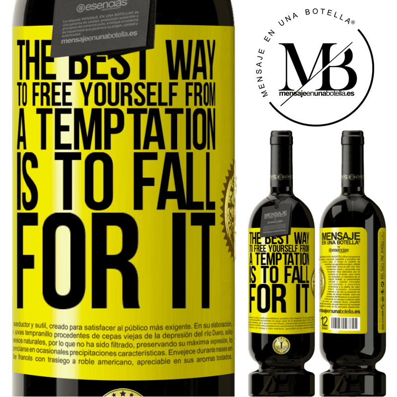 29,95 € Free Shipping | Red Wine Premium Edition MBS® Reserva The best way to free yourself from a temptation is to fall for it Yellow Label. Customizable label Reserva 12 Months Harvest 2013 Tempranillo