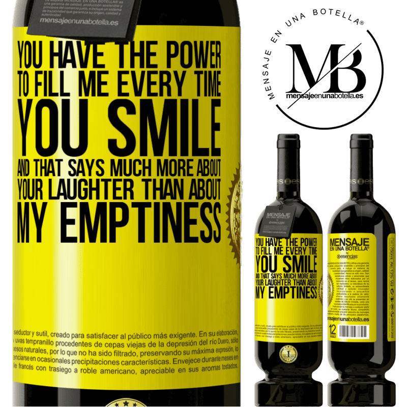 29,95 € Free Shipping | Red Wine Premium Edition MBS® Reserva You have the power to fill me every time you smile, and that says much more about your laughter than about my emptiness Yellow Label. Customizable label Reserva 12 Months Harvest 2013 Tempranillo