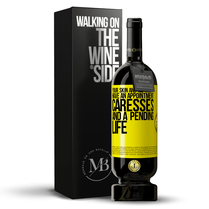29,95 € Free Shipping | Red Wine Premium Edition MBS® Reserva Your skin and my mouth have an appointment, caresses, and a pending life Yellow Label. Customizable label Reserva 12 Months Harvest 2013 Tempranillo