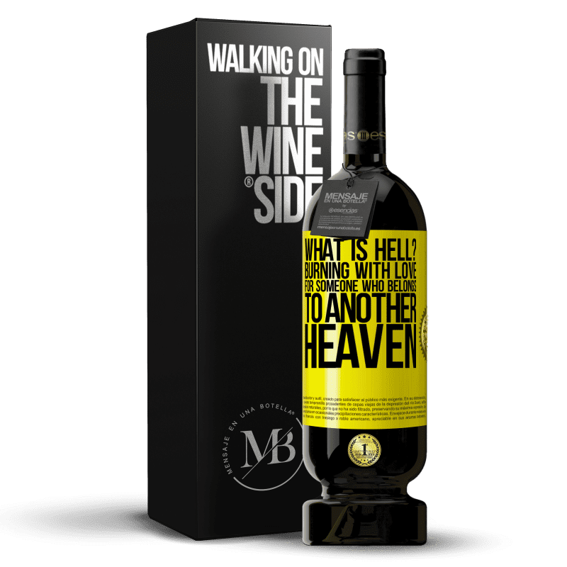 29,95 € Free Shipping | Red Wine Premium Edition MBS® Reserva what is hell? Burning with love for someone who belongs to another heaven Yellow Label. Customizable label Reserva 12 Months Harvest 2013 Tempranillo