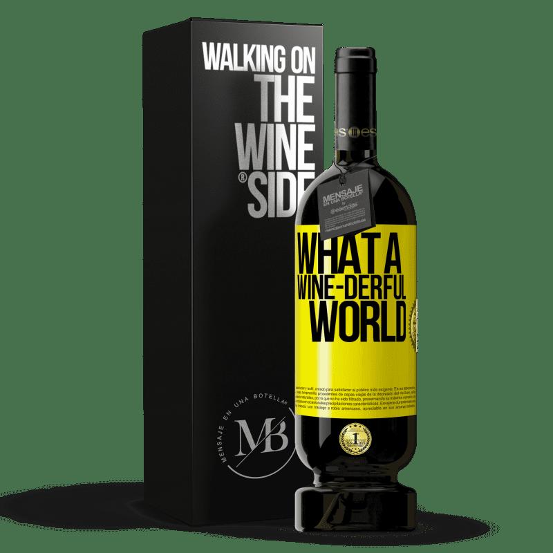 29,95 € Envoi gratuit   Vin rouge Édition Premium MBS® Reserva What a wine-derful world Étiquette Jaune. Étiquette personnalisable Reserva 12 Mois Récolte 2013 Tempranillo