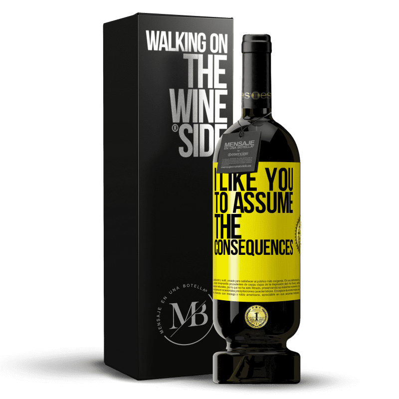 29,95 € Free Shipping | Red Wine Premium Edition MBS® Reserva I like you to assume the consequences Yellow Label. Customizable label Reserva 12 Months Harvest 2013 Tempranillo