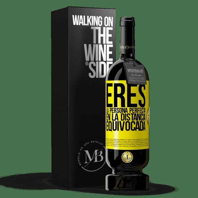 29,95 € Envoi gratuit   Vin rouge Édition Premium MBS® Reserva Vous êtes la personne parfaite à la mauvaise distance Étiquette Jaune. Étiquette personnalisable Reserva 12 Mois Récolte 2013 Tempranillo