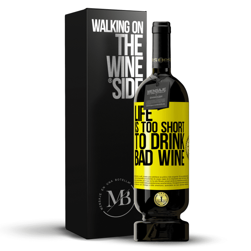 29,95 € Free Shipping   Red Wine Premium Edition MBS® Reserva Life is too short to drink bad wine Yellow Label. Customizable label Reserva 12 Months Harvest 2013 Tempranillo