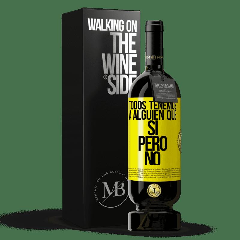 29,95 € Envoi gratuit   Vin rouge Édition Premium MBS® Reserva Nous avons tous quelqu'un oui mais non Étiquette Jaune. Étiquette personnalisable Reserva 12 Mois Récolte 2013 Tempranillo