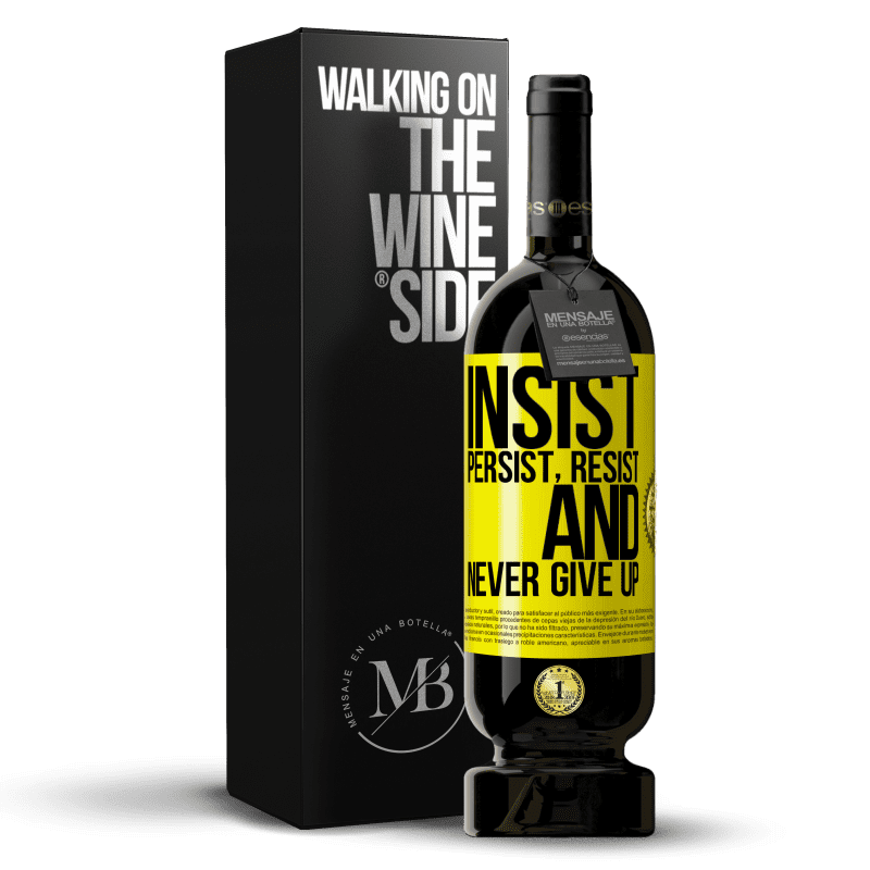 29,95 € Free Shipping   Red Wine Premium Edition MBS® Reserva Insist, persist, resist, and never give up Yellow Label. Customizable label Reserva 12 Months Harvest 2013 Tempranillo