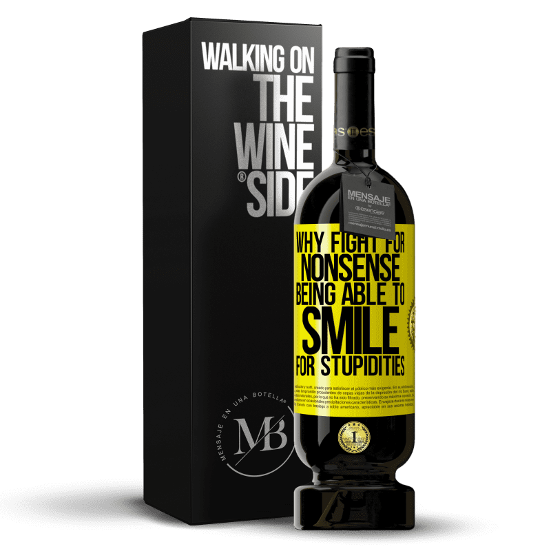 29,95 € Free Shipping | Red Wine Premium Edition MBS® Reserva Why fight for nonsense being able to smile for stupidities Yellow Label. Customizable label Reserva 12 Months Harvest 2013 Tempranillo
