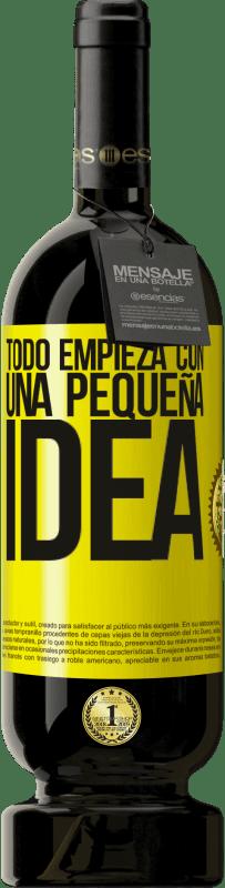 29,95 € Envío gratis | Vino Tinto Edición Premium MBS® Reserva Todo empieza con una pequeña idea Etiqueta Amarilla. Etiqueta personalizable Reserva 12 Meses Cosecha 2013 Tempranillo