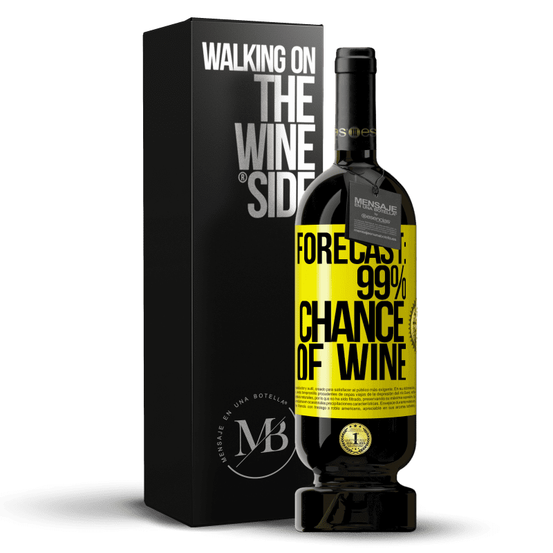 29,95 € Free Shipping   Red Wine Premium Edition MBS® Reserva Forecast: 99% chance of wine Yellow Label. Customizable label Reserva 12 Months Harvest 2013 Tempranillo