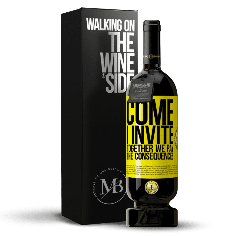29,95 € Free Shipping | Red Wine Premium Edition MBS® Reserva Come, I invite, together we pay the consequences Yellow Label. Customizable label Reserva 12 Months Harvest 2013 Tempranillo