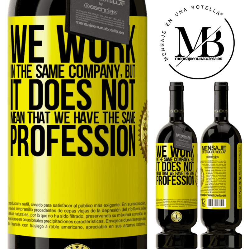 29,95 € Free Shipping | Red Wine Premium Edition MBS® Reserva That we work in the same company does not mean that we have the same profession Yellow Label. Customizable label Reserva 12 Months Harvest 2013 Tempranillo