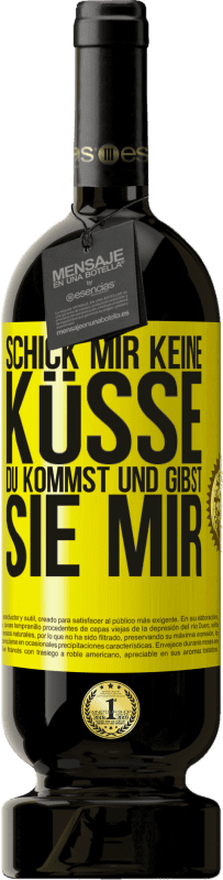 29,95 € Kostenloser Versand   Rotwein Premium Edition MBS® Reserva Schick mir keine Küsse, du kommst und gibst sie mir Gelbes Etikett. Anpassbares Etikett Reserva 12 Monate Ernte 2013 Tempranillo