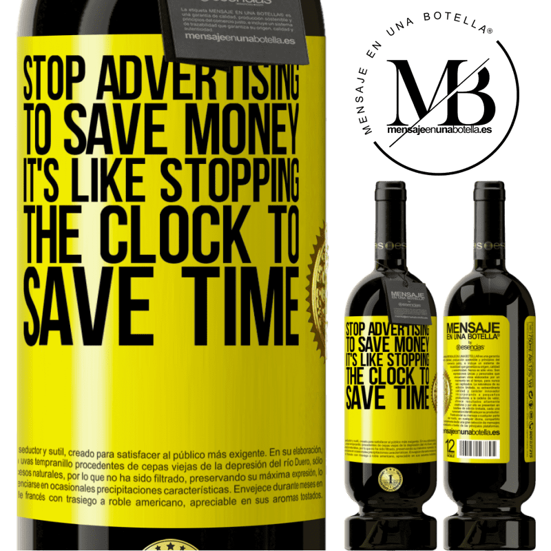 29,95 € Free Shipping | Red Wine Premium Edition MBS® Reserva Stop advertising to save money, it's like stopping the clock to save time Yellow Label. Customizable label Reserva 12 Months Harvest 2013 Tempranillo