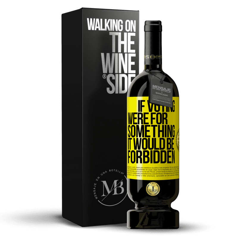 29,95 € Free Shipping | Red Wine Premium Edition MBS® Reserva If voting were for something it would be forbidden Yellow Label. Customizable label Reserva 12 Months Harvest 2013 Tempranillo