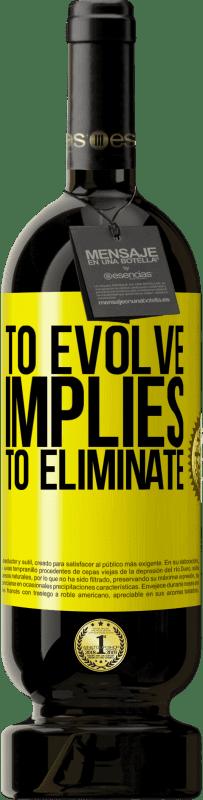 29,95 € | Red Wine Premium Edition MBS Reserva To evolve implies to eliminate Yellow Label. Customizable label I.G.P. Vino de la Tierra de Castilla y León Aging in oak barrels 12 Months Harvest 2013 Spain Tempranillo
