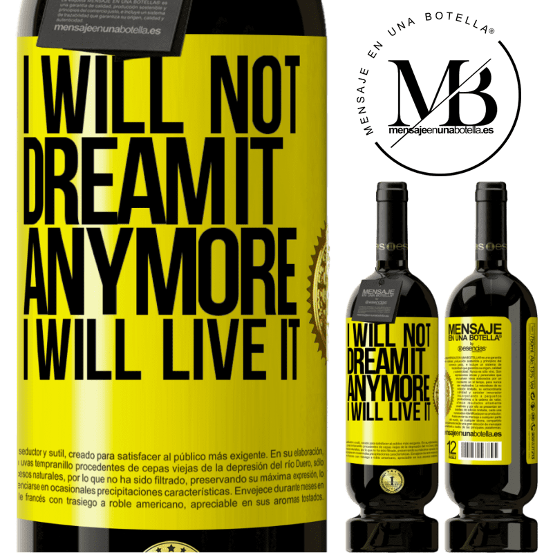 29,95 € Free Shipping | Red Wine Premium Edition MBS® Reserva I will not dream it anymore. I will live it Yellow Label. Customizable label Reserva 12 Months Harvest 2013 Tempranillo