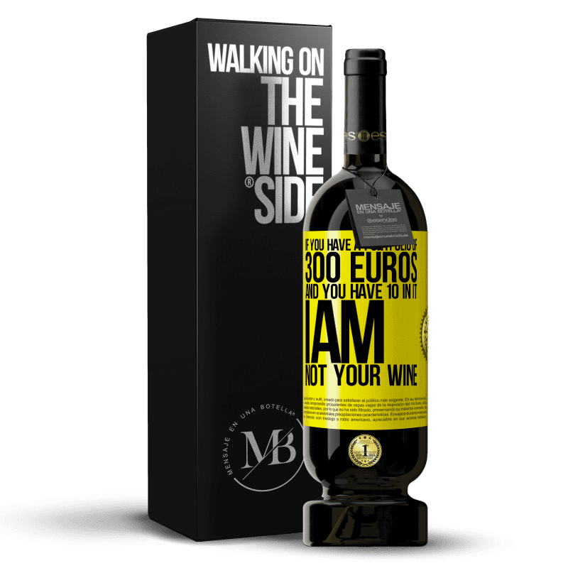 29,95 € Free Shipping | Red Wine Premium Edition MBS® Reserva If you have a portfolio of 300 euros and you have 10 in it, I am not your wine Yellow Label. Customizable label Reserva 12 Months Harvest 2013 Tempranillo