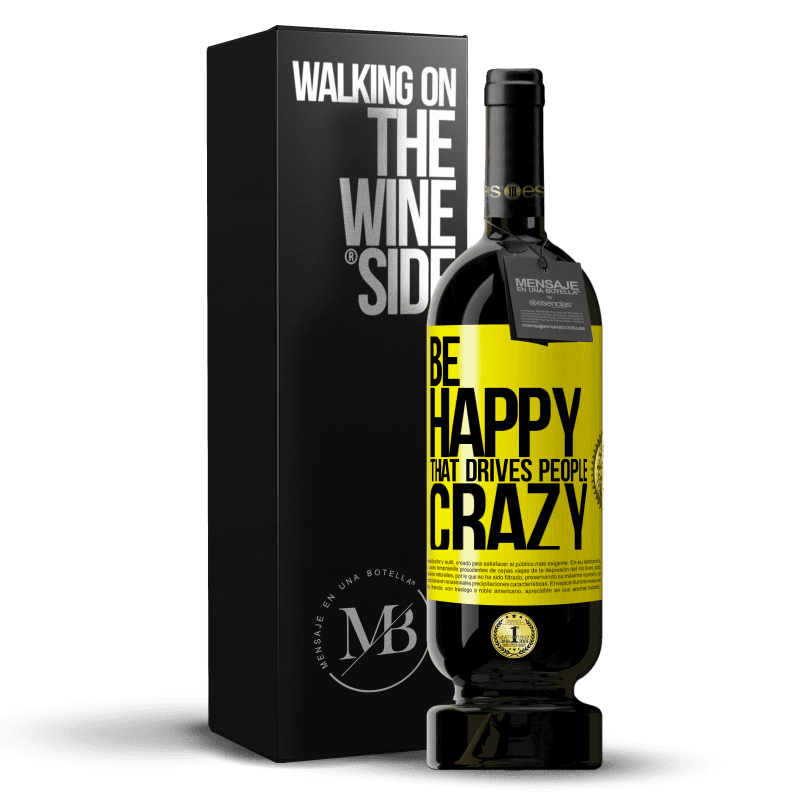 29,95 € Free Shipping | Red Wine Premium Edition MBS® Reserva Be happy. That drives people crazy Yellow Label. Customizable label Reserva 12 Months Harvest 2013 Tempranillo