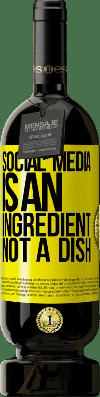 29,95 € | Red Wine Premium Edition MBS Reserva Social media is an ingredient, not a dish Yellow Label. Customizable label I.G.P. Vino de la Tierra de Castilla y León Aging in oak barrels 12 Months Harvest 2013 Spain Tempranillo